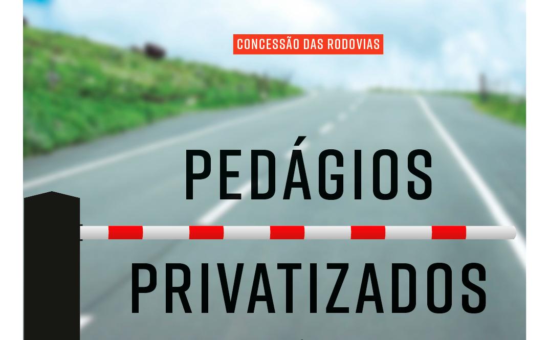 Pedágios privados devem melhorar estradas e oferecer mais serviços